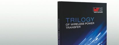 Trilogy_of_Wireless-Power_transfere wurth elektronik